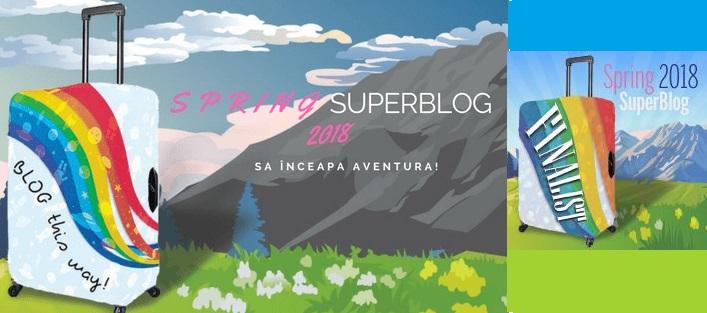 Am zis DA competiției Spring SuperBlog 2018 și am devenit finalist